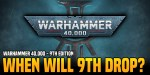 Warhammer 40K: So When Will The New Edition Arrive?