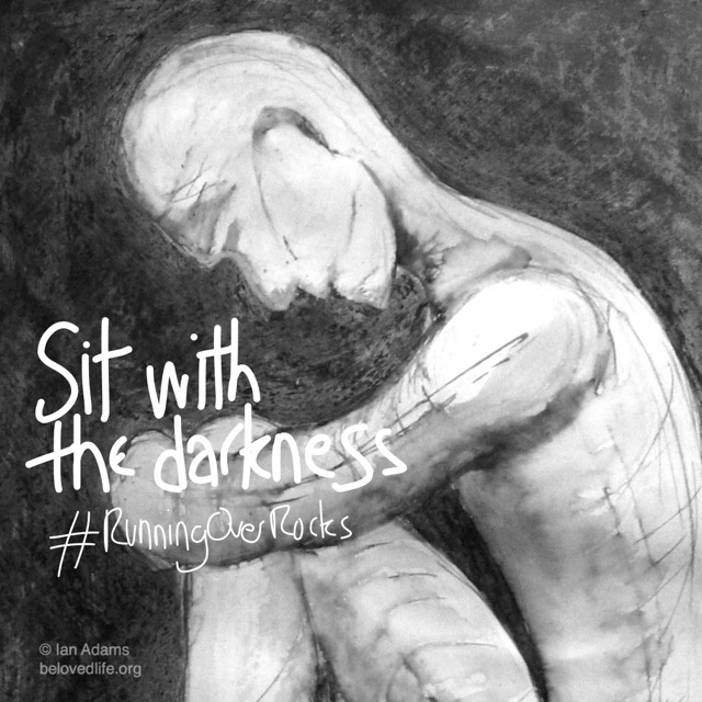 beloved life: sit with the darkness