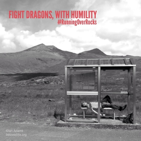 beloved life: fight dragons, with humility