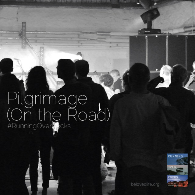 beloved life: pilgrimage (on the road)