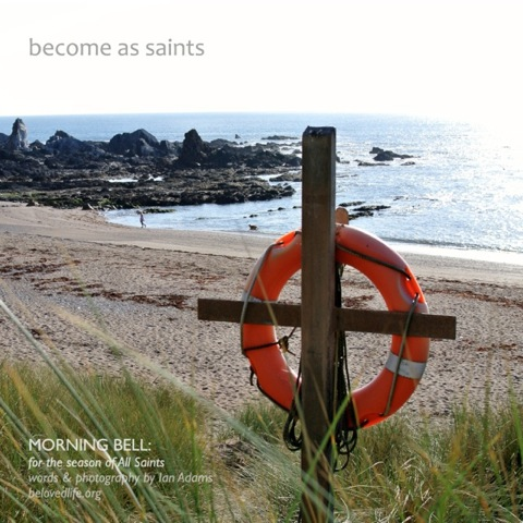 morning bell; become as saints