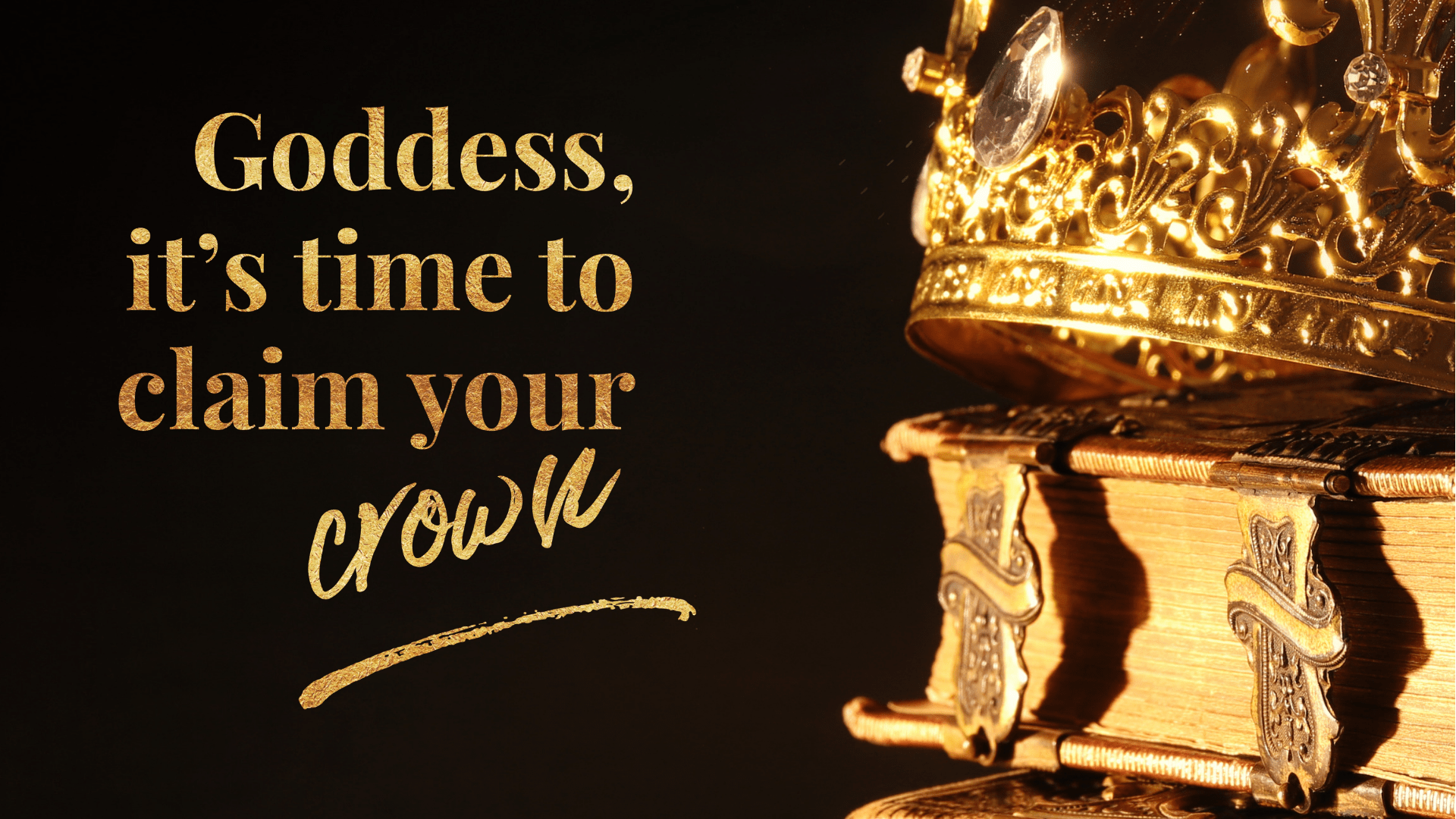 Goddess, it's time to claim your crown and step into sacred physicality