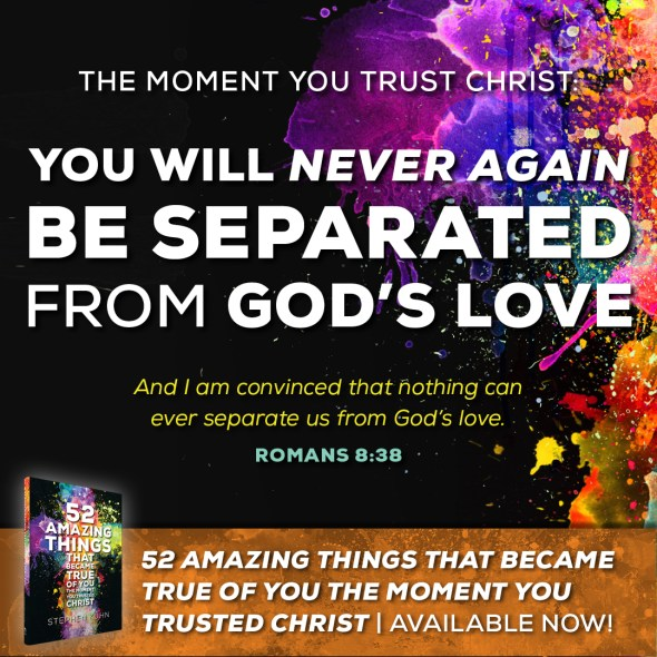 You Will Never Again be Separated from God's Love
