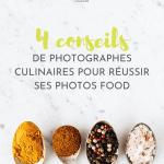 4 conseils de photographes culinaires pour réussir ses photos
