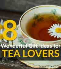 8 Wonderful Gifts for Tea Lovers - Ben and Me