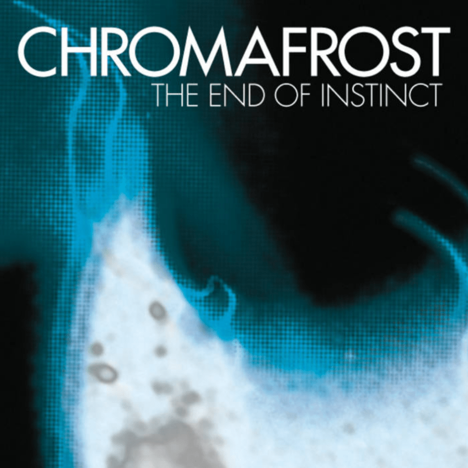 <b><u>Chromafrost - The End<br>Of Instinct</b></u><br><i>(2013, Self)</i><br><small>recording and mix engineer</small>