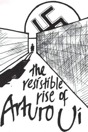 The Resistible Rise of Arturo Ui Written by Bertolt Brecht