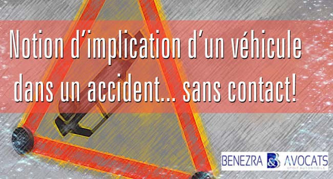 implication d'un véhicule dans un accident, preuve de l'implication d'un véhicule, avocat preuve implication, accident de la route, indemnisation dommages corporels, accident sans contact