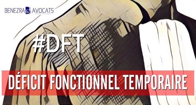 déficit fonctionnel temporaire, définition dft, avocat dft, évaluation déficit fonctionnel temporaire, dfp, indemniser dft, indemnisation dft, avocat spécialisé dft