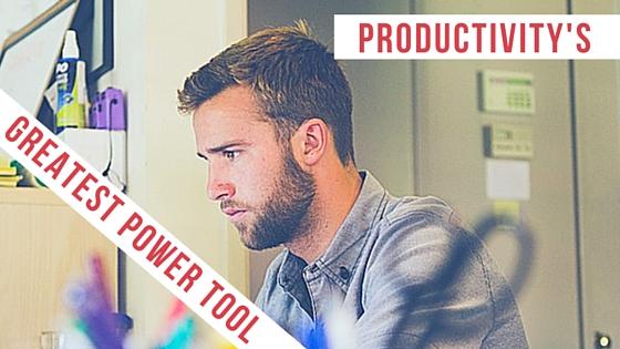 Productivity's Greatest Power Tool