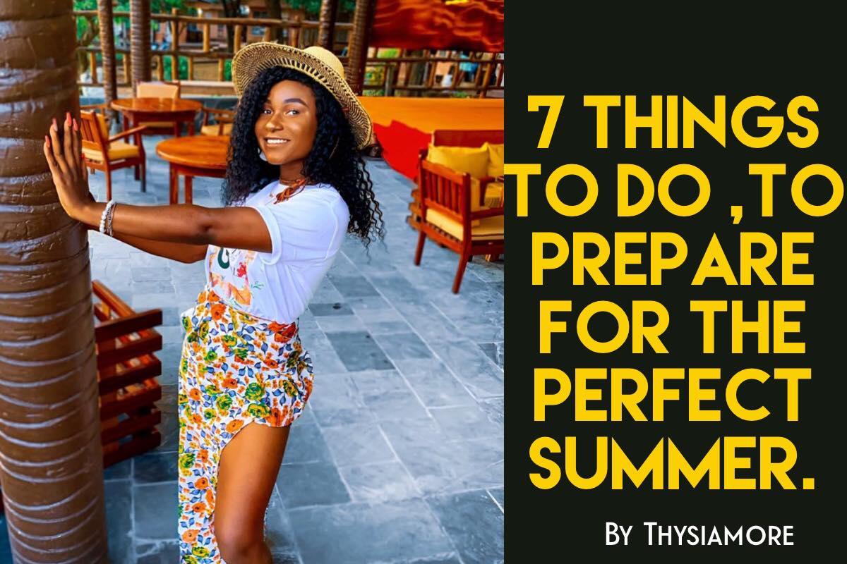 HOW TO PREPARE FOR THE PERFECT SUMMER.