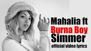 Mahalia - Silmmer ft Burna Boy (Official Video Lyrics)