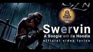 A Boogie wit da Hoodie -Swervin (Official Video Lyrics)