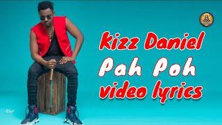 Kizz Daniel - Pah Poh (Official video lyrics).