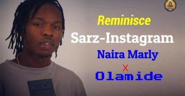 Reminisce - Sarz Instagram ft Olamide & Naira marley