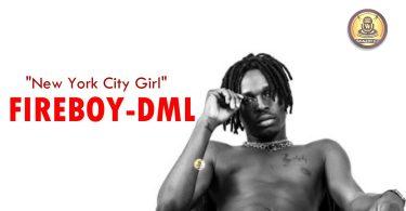 Fireboy DML - New York City Girl (Official Lyrics Video)
