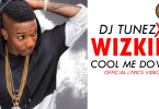 Dj Tune ft Wizkid Cool Me Down (Official Lyrics Video)