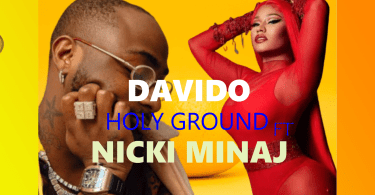 Davido - Holy Ground ft Nicki minaj (Official Lyrics Video)