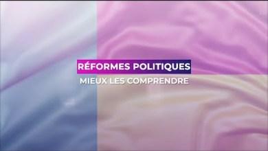 Photo of REFORMES POLITIQUES MIEUX LES COMPRENDRE