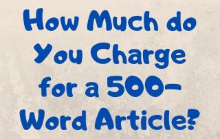 How Much do You Charge for a 500-Word Article