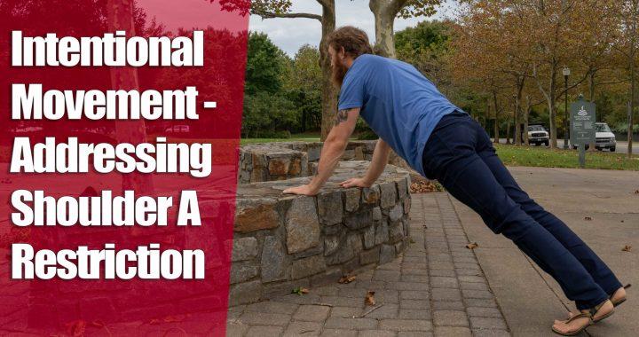 Ben addressing shoulder restriction