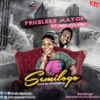 Music: Semilogo By Priceless Mayor Ft Abajesurin