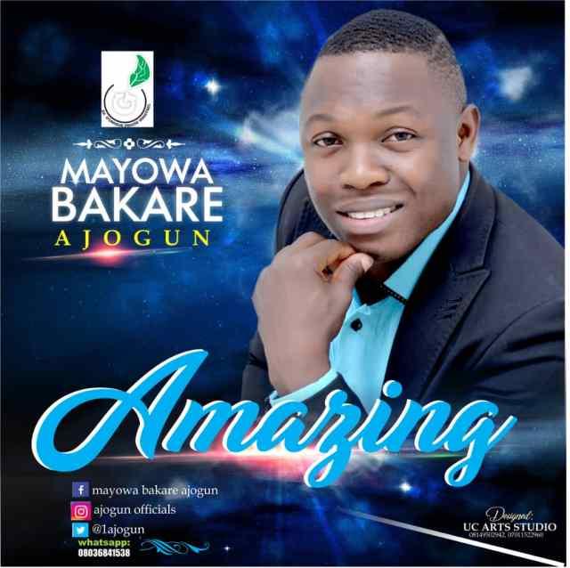 Amazing By Mayowa Bakare Ajogun