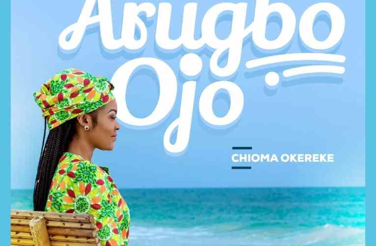 Music: Chioma Okereke – Arugbo Ojo