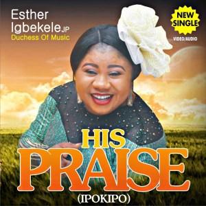 His Praise Esther Igbekele