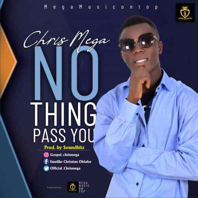 NOTHING PASS YOU by Chris Mega