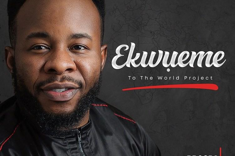 Prosper Ochimana Finally Release Ekwueme Album