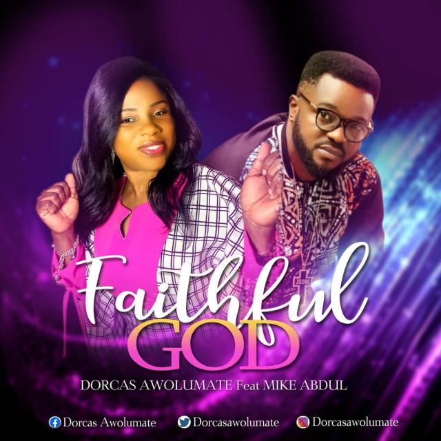 Download Dorcas Awolumate Ft. Mike Abdul | Faithful God Free Mp3 Song