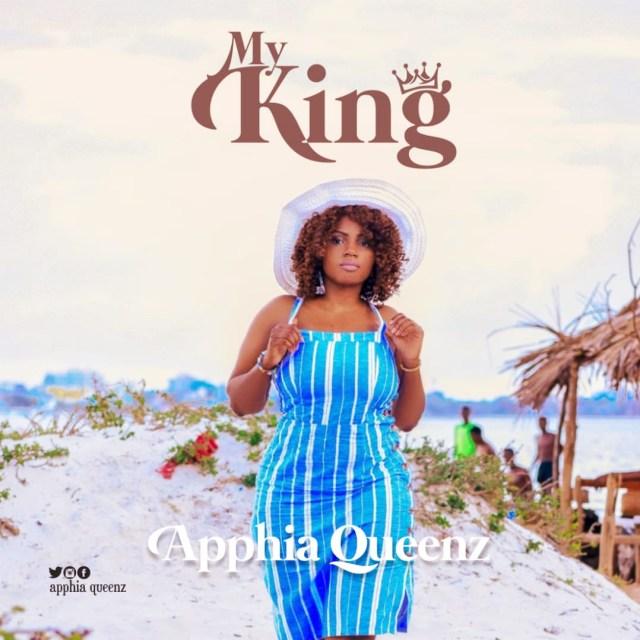 Apphia Queenz - My King