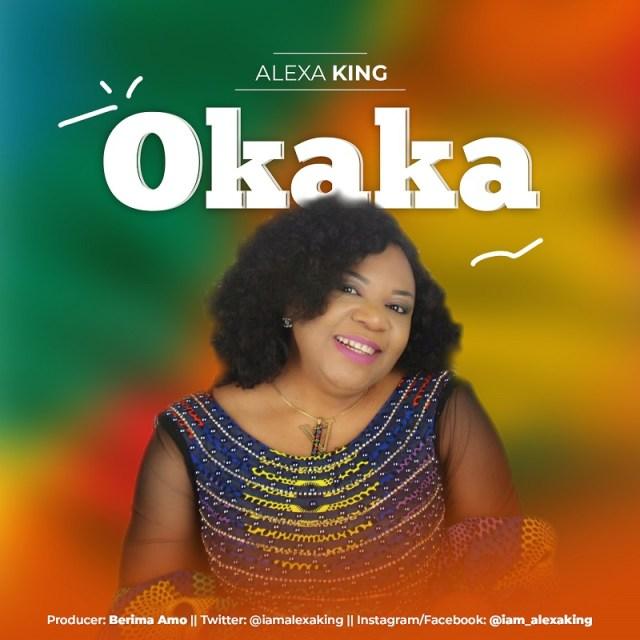 Download Alexa King - Okaka FREE Mp3 Song 2019