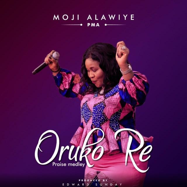 Oruko Re By Moji Alawiye