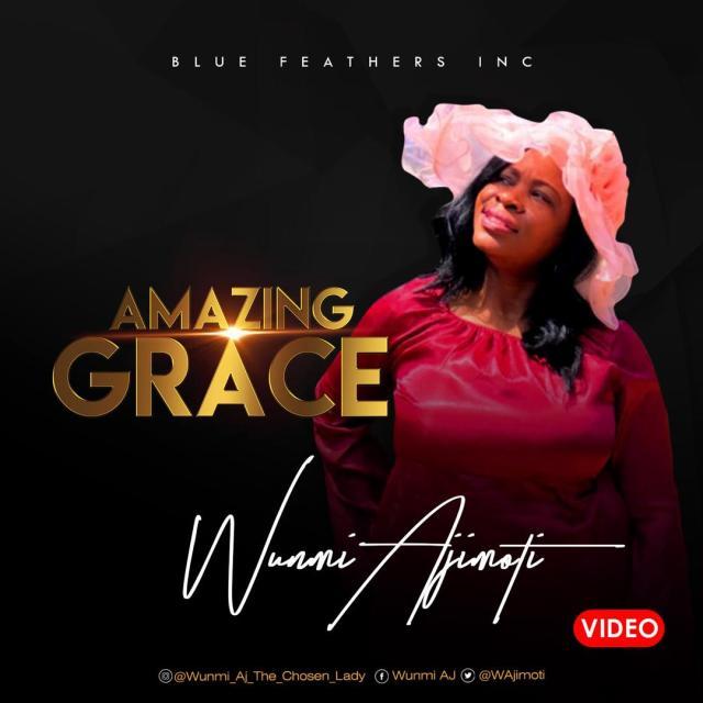 Wacth Amazing Grace - Wunmi Ajimoti Official Video