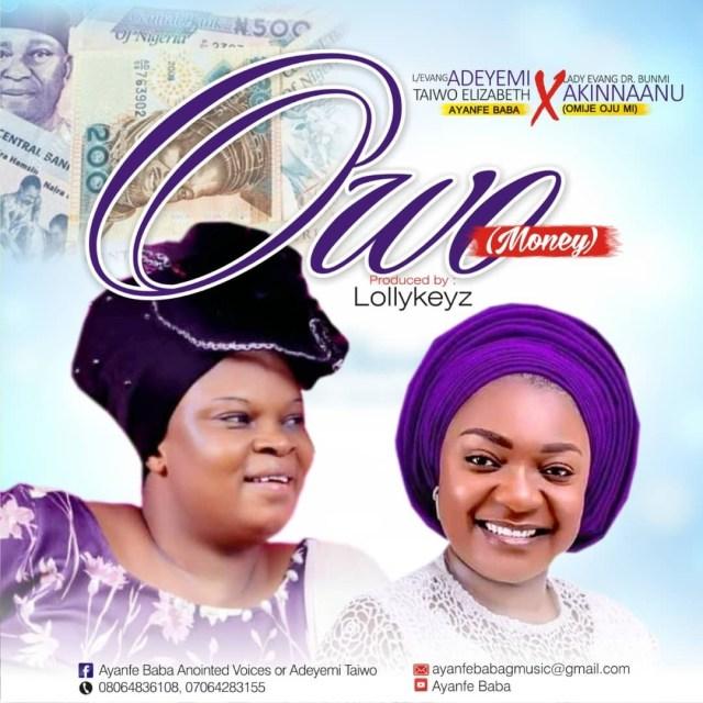 Owo {Money} - Evang Adeyemi Taiwo Ft Evang Bunmi Akinnanu