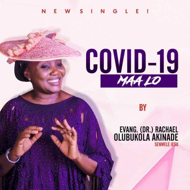 Covid-19 Maa Lo - Evang. Bukola Akinade