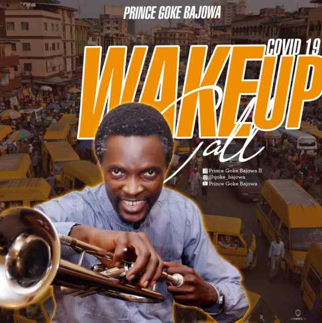 Wake Up Call (Covid-19) - Prince Goke Bajowa