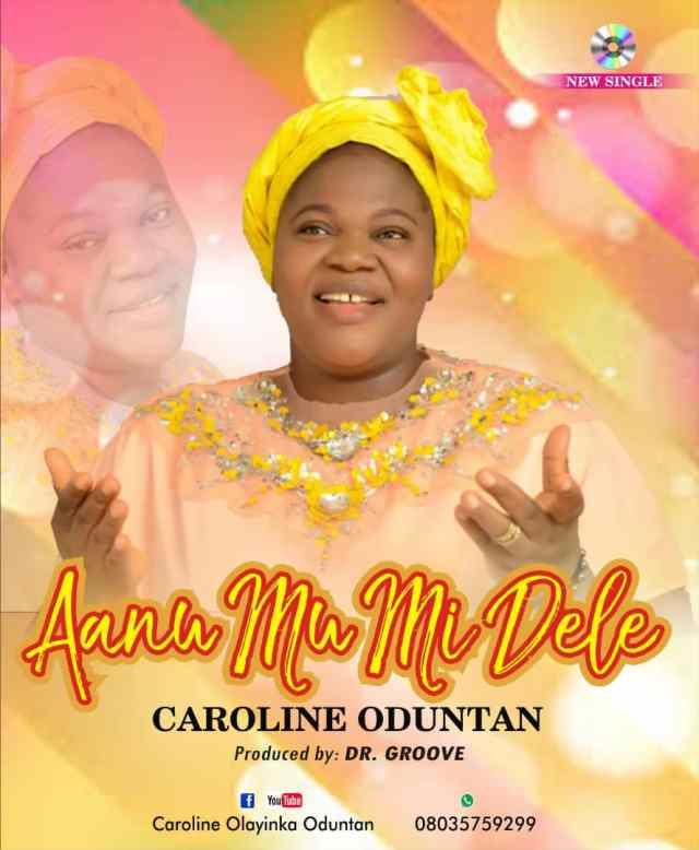Aanu Mu Mi Dele - Caroline Oduntan