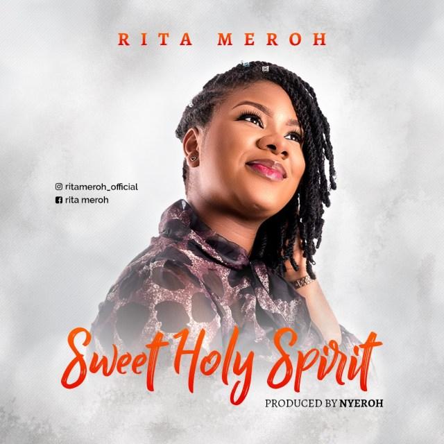 Sweet Holy Spirit – Rita Meroh