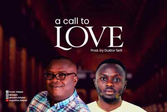 Austin Adigwe A call to Love ft Joe Boampong