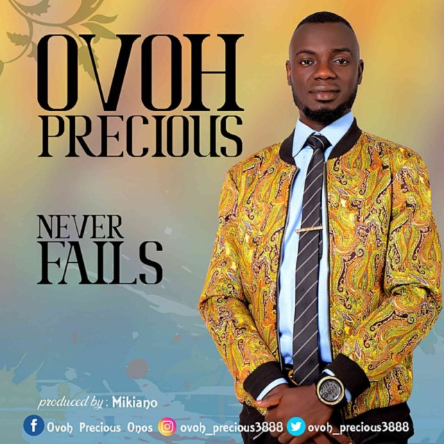 Ovoh Precious ft. Minstrel Marvis - Never Fails