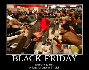 black-friday-black-friday-madness-demotivational-poster-1259791402