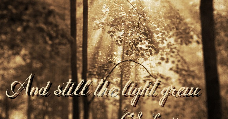And Still the Light Grew: A Tribute to C.S. Lewis