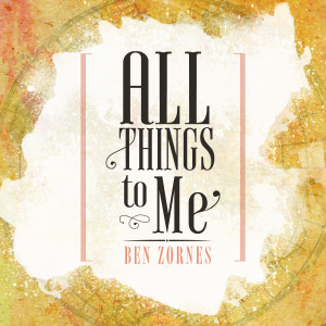 All Things to Me