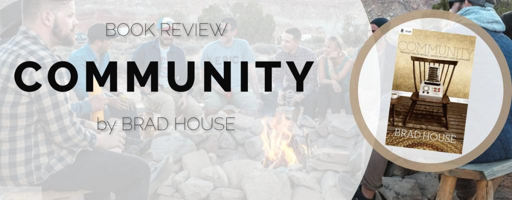 "Book Review: ""Community"" by Brad House"