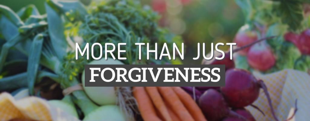 More than Just Forgiveness