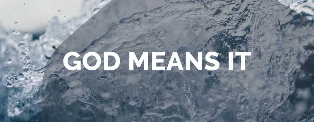 God Means It
