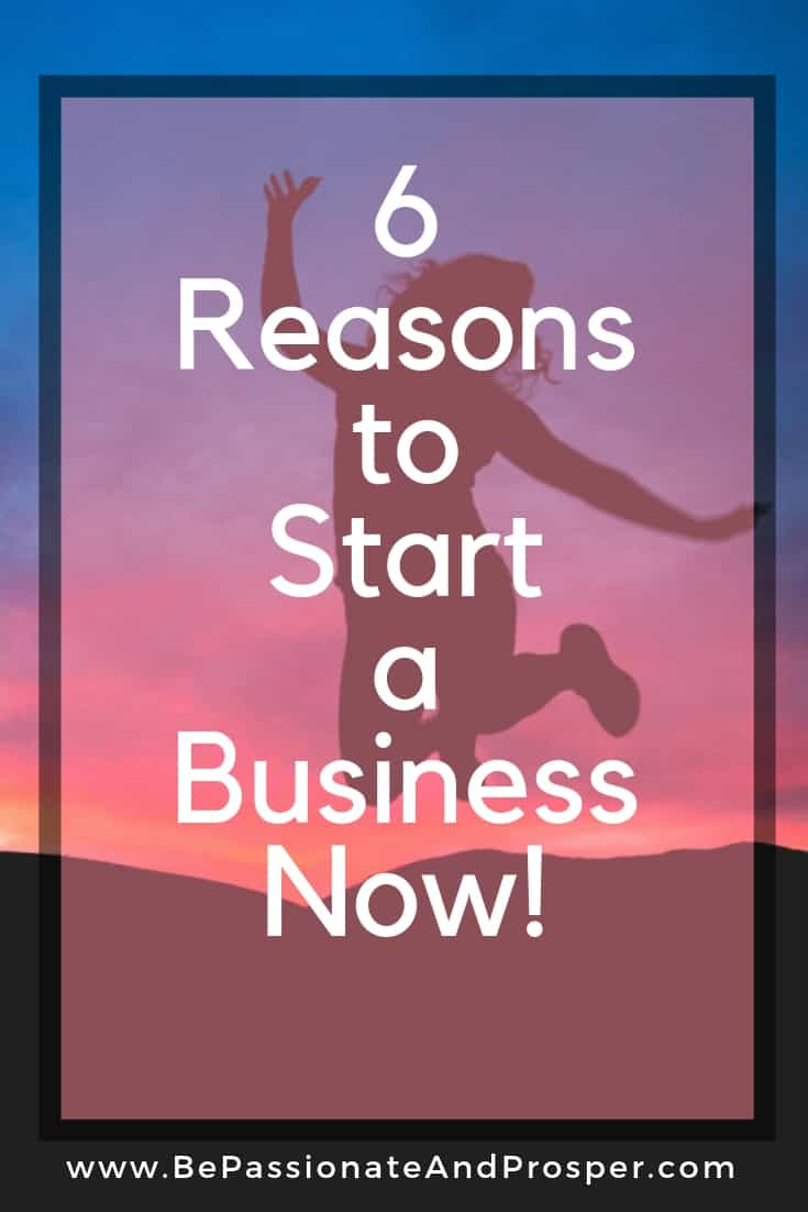 6 Reasons to Start a Business Now